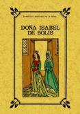 DOÑA ISABEL DE SOLIS, REYNA DE GRANADA: NOVELA HISTORICA - 9788497615181 - FRANCISCO MARTINEZ DE LA ROSA
