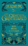 ANIMALES FANTASTICOS: LOS CRIMENES DE GRINDELWALD - 9788498389081 - J.K. ROWLING