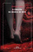 O CORAZON DA BRANCA DE NEVE - 9788498654981 - FRANCISCO CASTRO VELOSO