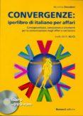 CONVERGENZE: IPERLIBRO DI ITALIANO PER AFFARI + DVDROM - 9788875734381 - VV.AA.