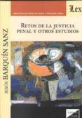 RETOS DE LA JUSTICIA PENAL Y OTROS ESTUDIOS - 9789563922981 - JESUS BARQUIN SANZ