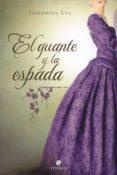 EL GUANTE Y LA ESPADA - 9789871568581 - JOSEPHINE LYS