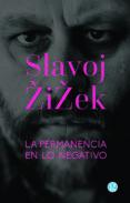 LA PERMANENCIA EN LO NEGATIVO - 9789873847981 - SLAVOJ ZIZEK