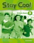 STAY COOL 3 ACTIVITY BOOK - 9780194412391 - VV.AA.