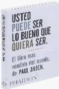 USTED PUEDE SER LO BUENO QUE QUIERA SER - 9780714898391 - PAUL ARDEN