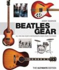 BABIUK ANDY BEATLES GEAR THE ULTIMATE EDITION BAM BOOK: ALL THE FAB FOUR S INSTRUMENTS FROM STAGE TO STUDIO - 9781617130991 - ANDY BABIUK