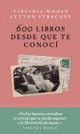 600 LIBROS DESDE QUE TE CONOCI - 9786079409791 - LYTTON STRACHEY