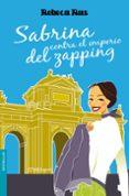 SABRINA CONTRA EL IMPERIO DEL ZAPPING - 9788408093091 - REBECA RUS