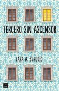 TERCERO SIN ASCENSOR - 9788408165491 - LARA A. SERODIO