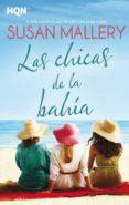 LAS CHICAS DE LA BAHÍA - 9788413074191 - SUSAN MALLERY