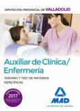 AUXILIAR DE CLINICA. ENFERMERIA DE LA DIPUTACION PROVINCIAL DE VA LLADOLI. TEMARIO Y TEST DE MATERIAS ESPECIALES - 9788414209691 - VV.AA.