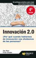 INNOVACION 2.0: ¿POR QUE CUANDO HABLAMOS DE INNOVACION NOS OLVIDA MOS DE LAS PERSONAS? - 9788415330691 - JAY RAO