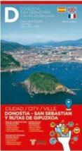 DONOSTIA-SAN SEBASTIAN Y RUTAS DE GIPÚZKOA ESCALA 1:5.000 ESPAÑOL , INGLES, FRANCES - 9788415347491 - VV.AA.