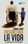 ENSANCHAR LA VIDA - 9788415577591 - JORGE FONT RAMIREZ