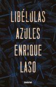 LIBELULAS AZULES - 9788416517091 - ENRIQUE LASO