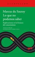 LO QUE NO PODEMOS SABER - 9788416748891 - MARCUS DU SAUTOY