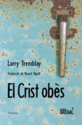 EL CRIST OBES - 9788417082291 - LARRY TREMBLAY