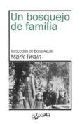 UN BOSQUEJO DE FAMILIA - 9788417200091 - MARK TWAIN
