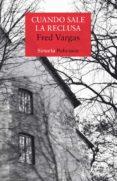 CUANDO SALE LA RECLUSA (EBOOK) - 9788417308391 - FRED VARGAS