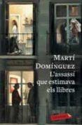 l assassi que estimava els llibres-marti dominguez-9788417420291