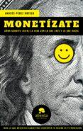 MONETIZATE - 9788417568191 - ANDRES PEREZ ORTEGA