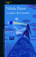 la épica del corazón (ebook)-nelida piñon-9788420430591