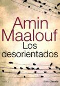 LOS DESORIENTADOS - 9788420608891 - AMIN MAALOUF
