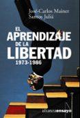 EL APRENDIZAJE DE LA LIBERTAD, LA CULTURA DE LA TRANSICION - 9788420667591 - SANTOS JULIA