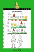 EL CUADERNO DE HOJAS BLANCAS - 9788420769691 - JOSE MARIA MERINO
