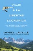VIAJE A LA LIBERTAD ECONOMICA - 9788423417391 - DANIEL LACALLE