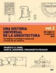UNA HISTORIA UNIVERSAL DE LA ARQUITECTURA (VOL.2): DEL SIGLO XV A NUESTROS DIAS: UNA HISTORIA UNIVERSAL DE LA ARQUITECTURA: UN ANALISIS CRONOLOGICO COMPARADO A TRAVES DE LAS CULTURAS - 9788425223891 - FRANCIS D. K. CHING