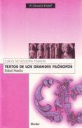 TEXTOS DE LOS GRANDES FILOSOFOS: EDAD MEDIA (4ª ED.) - 9788425410291 - FRANCISCO CANALS VIDAL