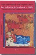 LOS JUDIOS DE SEFARAD ANTE LA BIBLIA: LA INTERPRETACION DE LA BIBLIA EN EL MEDIOEVO ESPAÑOL - 9788425438691 - ANGEL SAENZ-BADILLOS