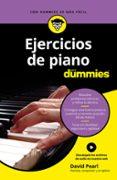EJERCICIOS DE PIANO PARA DUMMIES - 9788432904691 - DAVID PEARL