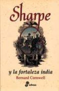 SHARPE Y LA FORTALEZA INDIA - 9788435035491 - BERNARD CORNWELL