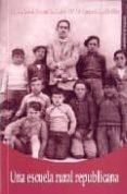 UNA ESCUELA RURAL REPUBLICANA - 9788437059891 - JUAN MANUEL FERNANDEZ SORIA