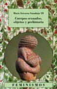 CUERPOS SEXUADOS, OBJETOS Y PREHISTORIA - 9788437619491 - MARIA ENCARNA SANAHUJA YLL