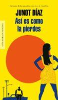 ASI ES COMO LA PIERDES - 9788439726791 - JUNOT DIAZ