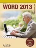 WORD 2013 (INFORMATICA PARA MAYORES) - 9788441533691 - ANA MARTOS RUBIO