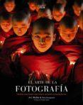 EL ARTE DE LA FOTOGRAFIA (2ª ED.) - 9788441540491 - ART WOLFE