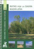 RUTAS POR LA SAGRA MADRILEÑA (DESCUBRE TUS CAÑADAS Nº 15) - 9788445128091 - VV.AA.