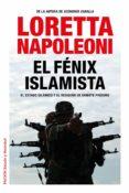 EL FÉNIX ISLAMISTA - 9788449331091 - LORETTA NAPOLEONI