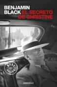 EL SECRETO DE CHRISTINE (SERIE QUIRKE 1) - 9788466331791 - BENJAMIN BLACK