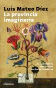 LA PROVINCIA IMAGINARIA - 9788466338691 - LUIS MATEO DIEZ