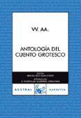ANTOLOGIA DEL CUENTO GROTESCO - 9788467026191 - VV.AA.