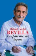 (PE) ESTE PAIS MERECE LA PENA - 9788467042191 - MIGUEL ANGEL REVILLA