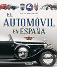 ATLAS ILUSTRADO EL AUTOMÓVIL EN ESPAÑA - 9788467737691 - VV.AA.