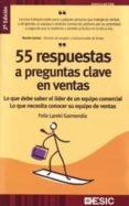55 RESPUESTAS A PREGUNTAS CLAVE EN VENTAS (2ª ED) - 9788473567091 - FELIX LAREKI GARMENDIA