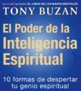 EL PODER DE LA INTELIGENCIA ESPIRITUAL: 10 FORMAS DE DESPERTAR TU GENIO ESPIRITUAL - 9788479535391 - TONY BUZAN