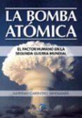 LA BOMBA ATOMICA - 9788479788391 - N. CARPINTERO SANTAMARIA